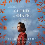 A Cloud in the Shape of a Girl: A Novel Audiobook, by Jean Thompson