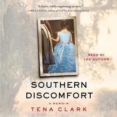 Southern Discomfort: A Memoir Audiobook, by Tena Clark