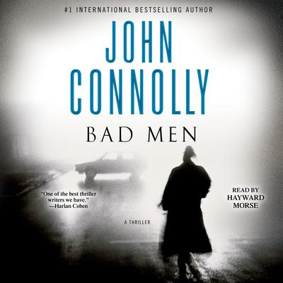 Bad Men: A Thriller Audiobook, by John Connolly