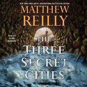 The Three Secret Cities Audiobook, by Matthew Reilly
