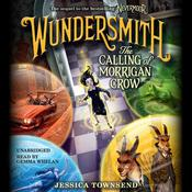 Wundersmith: The Calling of Morrigan Crow Audiobook, by Jessica Townsend