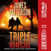 Triple Homicide: From the case files of Alex Cross, Michael Bennett, and the Women's Murder Club Audiobook, by James Patterson