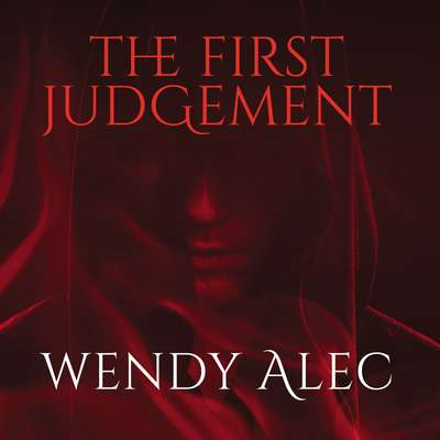 The First Judgement Audiobook, by Wendy Alec
