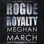 Rogue Royalty: An Anti-Heroes Collection Novel Audiobook, by Meghan  March