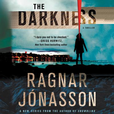The Darkness: A Thriller Audiobook, by Ragnar Jónasson