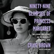 Ninety-Nine Glimpses of Princess Margaret Audiobook, by Author Info Added Soon