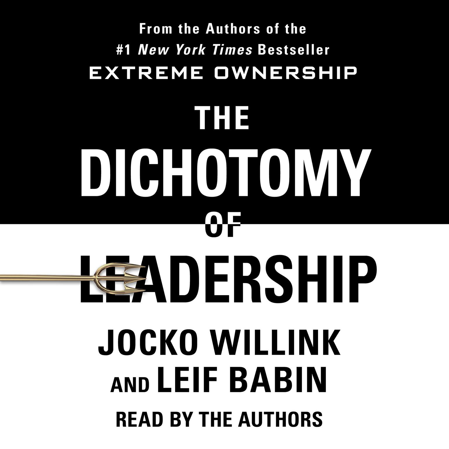 Printable The Dichotomy of Leadership: Balancing the Challenges of Extreme Ownership to Lead and Win Audiobook Cover Art