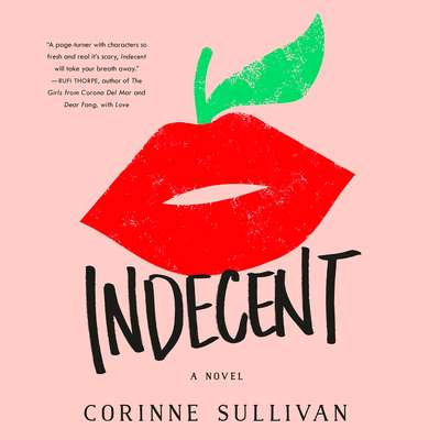 Indecent: A Novel Audiobook, by Corinne Sullivan