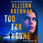 Too Far Gone Audiobook, by Allison Brennan