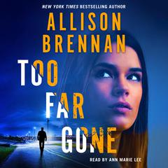 Too Far Gone Audiobook, by Allison Brennan