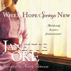 When Hope Springs New Audiobook, by Janette Oke