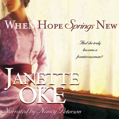 When Hope Springs New Audiobook, by Janette Oke