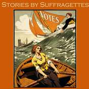 Stories by Suffragettes Audiobook, by Various