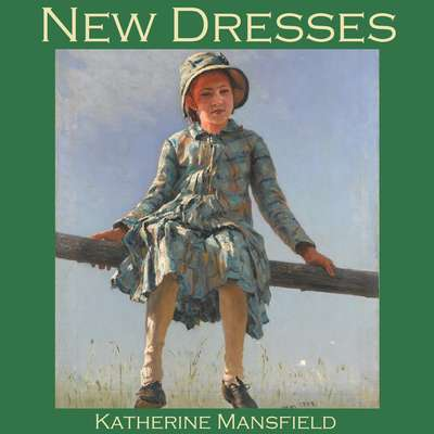 New Dresses Audiobook, by Katherine Mansfield