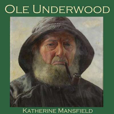 Ole Underwood Audiobook, by Katherine Mansfield