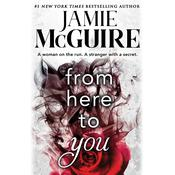 From Here to You Audiobook, by Jamie McGuire