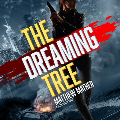 The Dreaming Tree Audiobook, by Matthew Mather