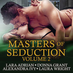 Masters of Seduction: Books 5-8 (Volume 2) Audiobook, by Alexandra Ivy, Donna Grant, Lara Adrian, Laura Wright