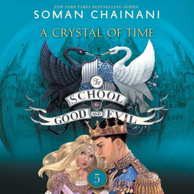 The School for Good and Evil #5: A Crystal of Time Audiobook, by