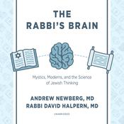 The Rabbi's Brain: An Introduction to Jewish Neurotheology Audiobook, by Andrew Newberg, David Halpern
