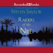 Raiders of the Nile: A Novel of the Ancient World Audiobook, by Steven Saylor
