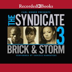 The Syndicate 3: Carl Weber Presents Audiobook, by Brick , Brick, Storm , Storm