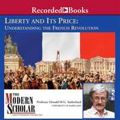Liberty and its Price: Understanding the French Revolution Audiobook, by Donald Sutherland