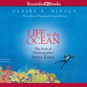 Life in the Ocean: The Story of Oceanographer Sylvia Earle Audiobook, by Claire A. Nivola
