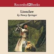 Lionclaw: A Tale of Rowan Hood Audiobook, by Nancy Springer