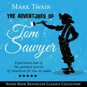 The Adventures of Tom Sawyer (Parts 1 & 2): Audio Book Bestseller Classics Collection Audiobook, by Mark Twain