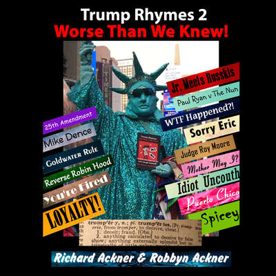 Trump Rhymes 2: Worse Than We Knew Audiobook, by Richard Ackner