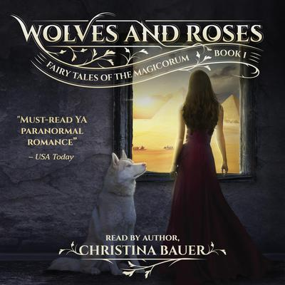 Wolves and Roses Audiobook, by Christina Bauer