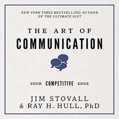 The Art of Communication:Your Competitive Edge Audiobook, by Jim Stovall, Raymond H. Hull
