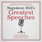 Napoleon Hills Greatest Speeches:An Official Publication of the Napoleon Hill Foundation Audiobook, by Napoleon Hill Foundation