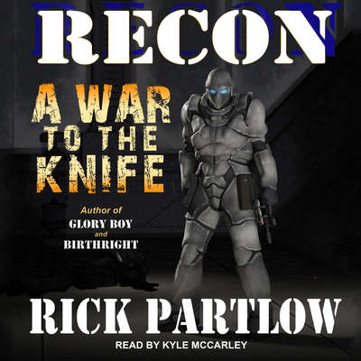 Recon: A War to the Knife Audiobook, by Rick Partlow