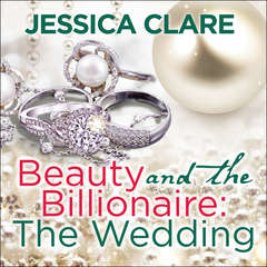 Beauty and the Billionaire: The Wedding Audiobook, by Jessica Clare
