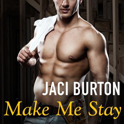 Make Me Stay Audiobook, by Jaci Burton