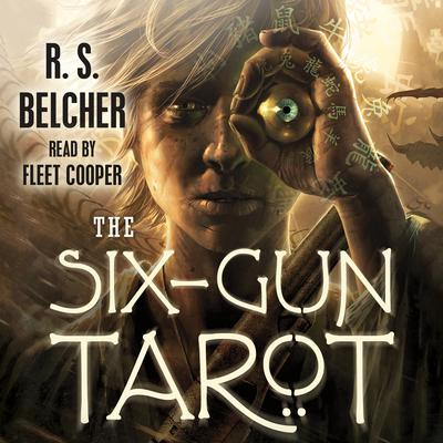 The Six-Gun Tarot Audiobook, by R. S. Belcher