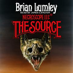 Necroscope III: The Source Audiobook, by Brian Lumley