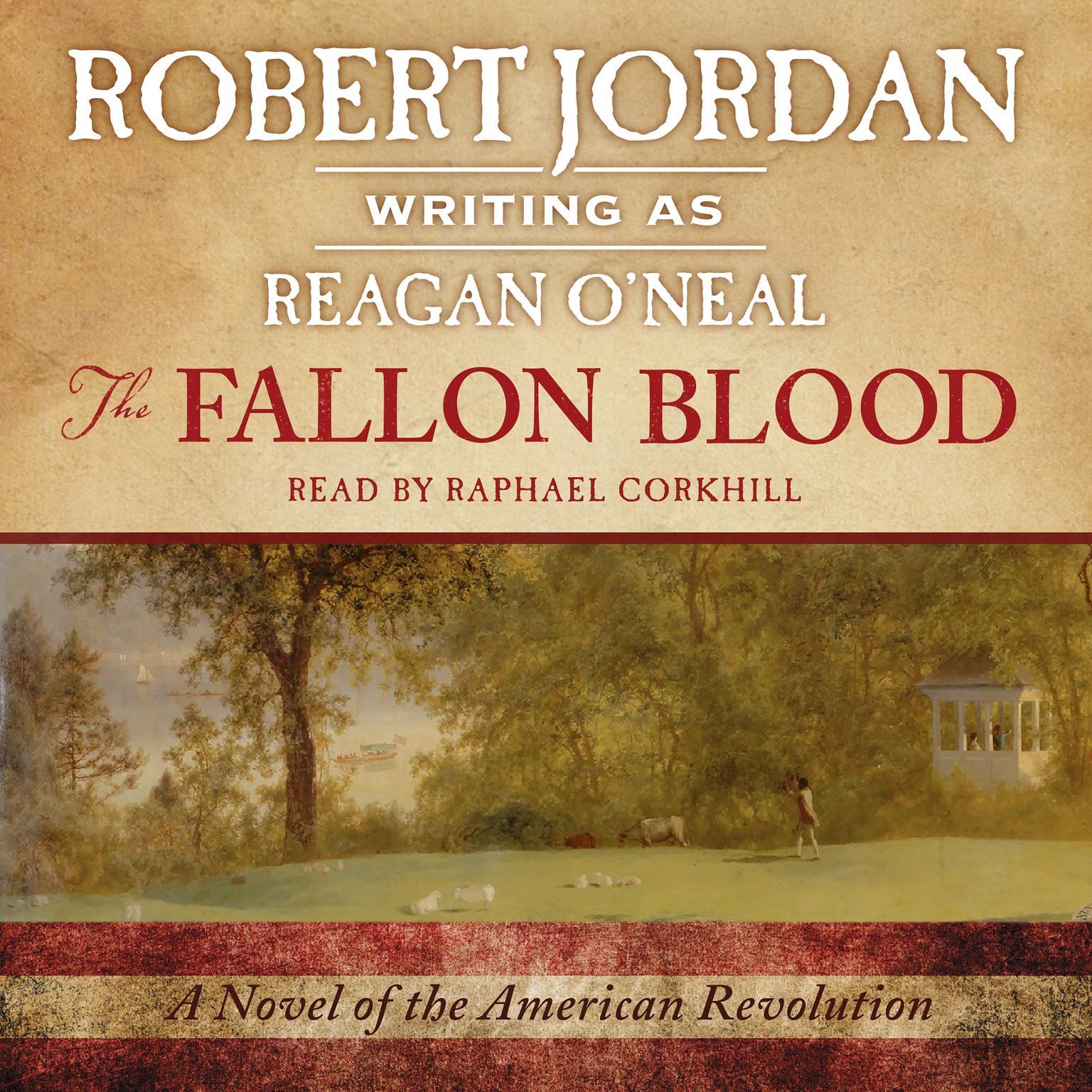 The Fallon Blood: A Novel of the American Revolution Audiobook, by Robert Jordan