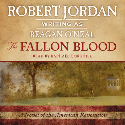 The Fallon Blood: A Novel of the American Revolution Audiobook, by