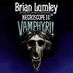 Necroscope II: Vamphyri! Audiobook, by Brian Lumley