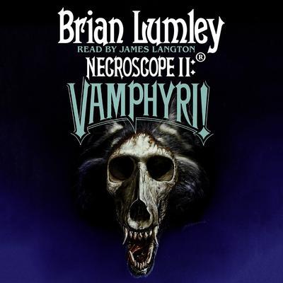 Necroscope II: Vamphyri! Audiobook, by Brian Lumley