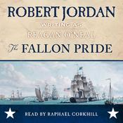 The Fallon Pride Audiobook, by Robert Jordan, Reagan O'Neal