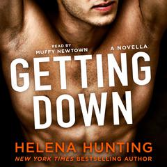 Getting Down Audiobook, by Helena Hunting