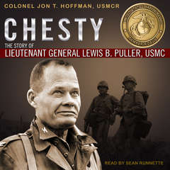 Chesty: The Story of Lieutenant General Lewis B. Puller, USMC Audiobook, by Jon T. Hoffman, USMCR