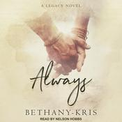 Always: A Legacy Novel Audiobook, by Bethany-Kris, Bethany-Kris