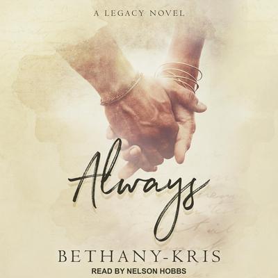 Always: A Legacy Novel Audiobook, by Bethany-Kris