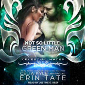 Not So Little Green Man Audiobook, by Celia Kyle, Erin Tate