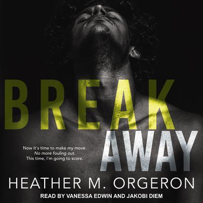 Breakaway Audiobook, by Heather M. Orgeron